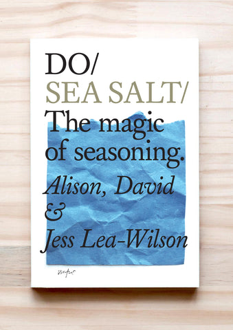 Book cover of Do Sea Salt: The magic of seasoning, by Alison, David and Jess Lea-Wilson