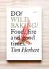 Book cover of Do Wild Baking: Food, fire and good times by Tom Herbert