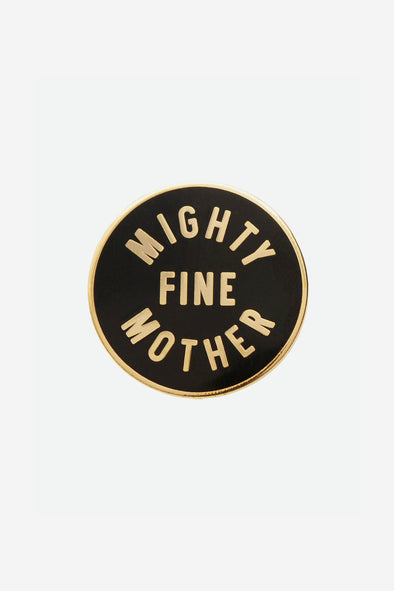 Mighty Fine Mother Enamel Pin