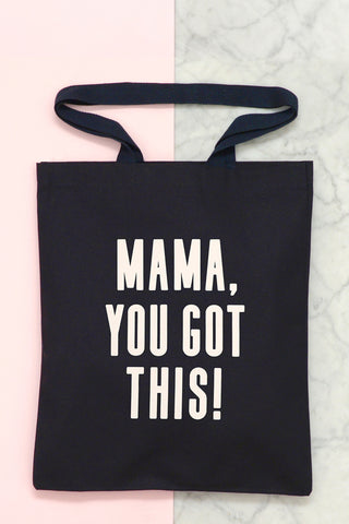 Mama You Got This Tote Bag Black