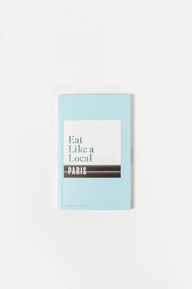 Eat Like A Local: Paris -  Bookspeed