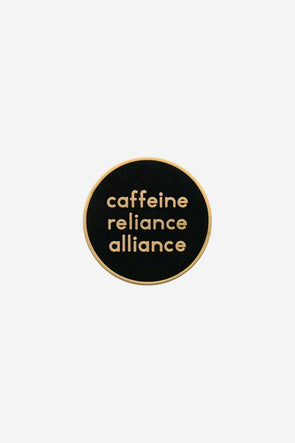 Caffeine Reliance Alliance Pin