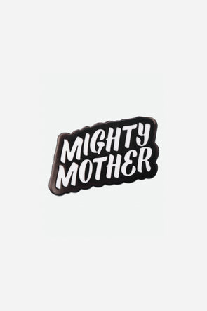 Mighty Mother Pin
