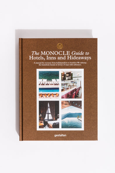 The Monocle Guide To Hotels, Inns & Hideaways