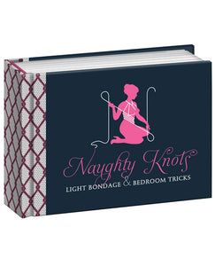 Naughty Knots Light Bondage and Bedroom Tricks