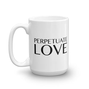 PERPETUATE LOVE Mug