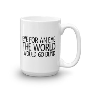 EYE FOR AN EYE Mug