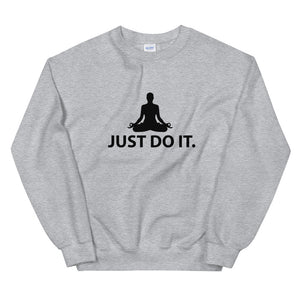 JUST DO IT MEDITATION Unisex Sweatshirt