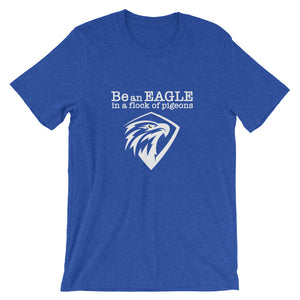 BE AN EAGLE W T-Shirt
