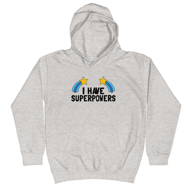 I HAVE SUPERPOWERS Hoodie