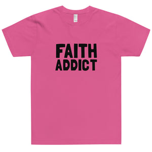 FAITH ADDICT - T-Shirt