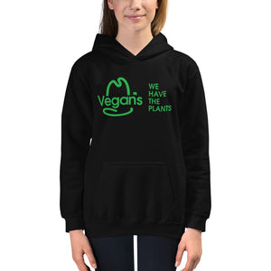 VEGAN WE HAVE THE PLANTS Kids Hoodie