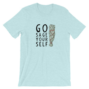 GO SAGE YOURSELF T-Shirt