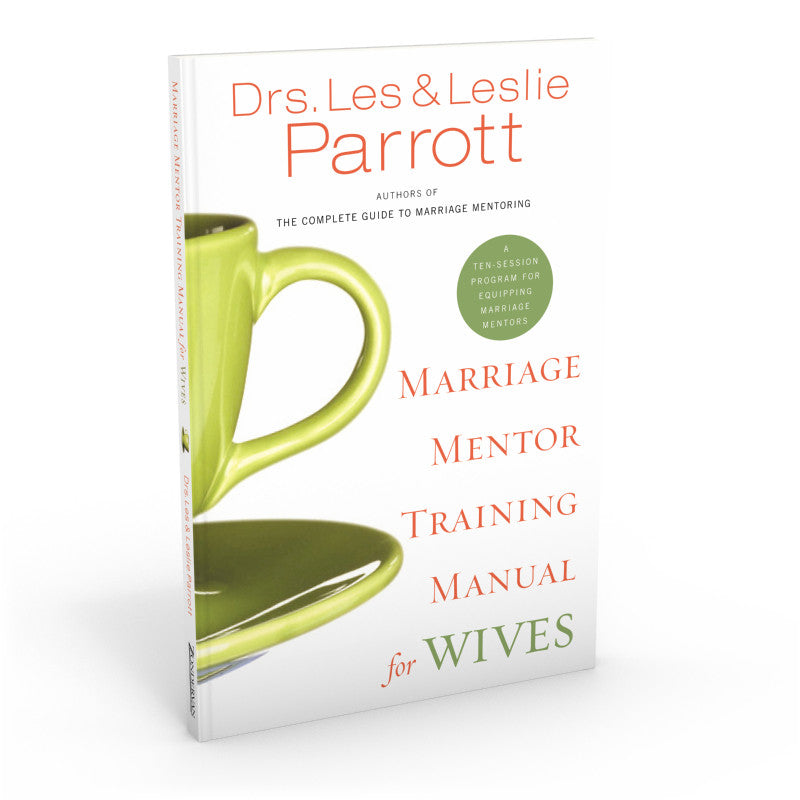 Marriage Mentor Training Manual For Wives  Les And Leslie Ministries