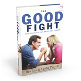The Good Fight by Drs. Les and Leslie Parrott