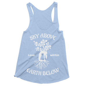 Sky Above Earth Below - Love Within  Tank Tops