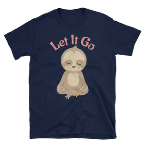 Meditating Sloth Yogi - Let it Go - Short-Sleeve Unisex T-Shirt