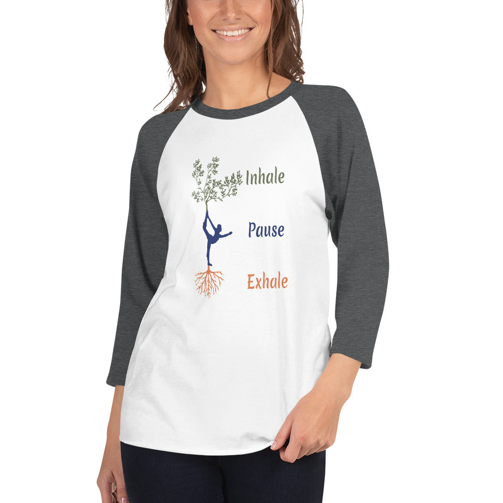 Inhale - Pause - Exhale Pranayam Breathing 3/4 sleeve raglan shirt