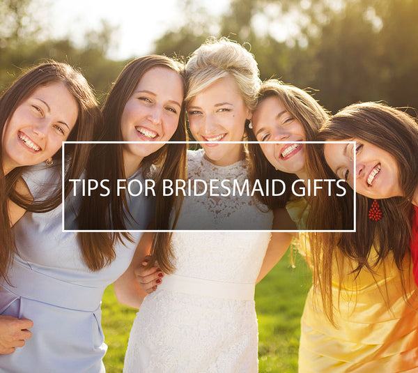 Tips for Bridesmaid Gifts