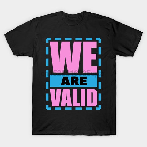 We Are Valid T-Shirt