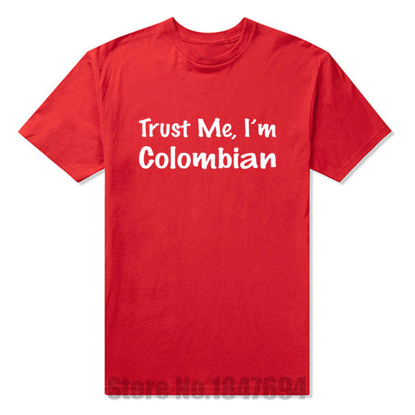 Trust Me I'm Colombian Tshirts Cotton Short Sleeve