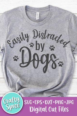 Easily Distracted By Dogs SVG DXF PNG Sublimation Digital File