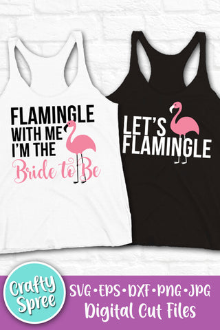 Flamingle With Me I'm The Bride to Be SVG - Let's Flamingle SVG Files Bundle