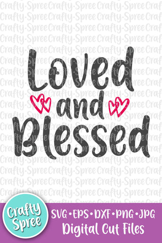 Loved and Blessed Valentine's Heart SVG DXF Sublimation Digital File
