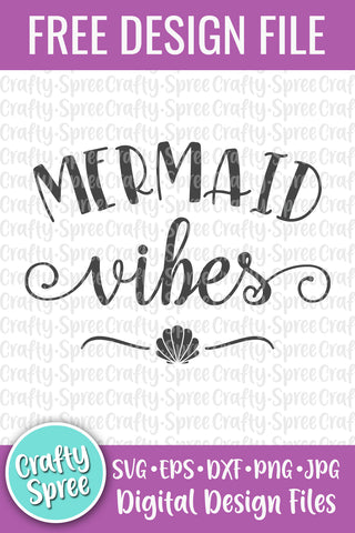 Mermaid Vibes FREE SVG DXF PNG Sublimation Digital File