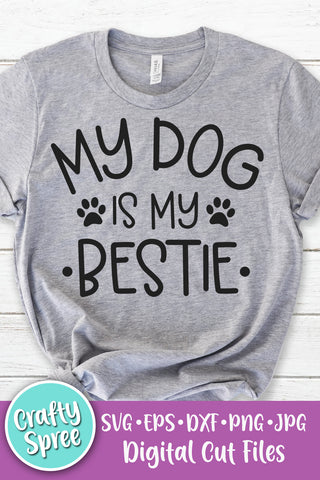 My Dog Is My Bestie SVG DXF PNG Sublimation Digital File