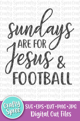 Sundays Are For Jesus and Football SVG DXF Sublimation Digital File
