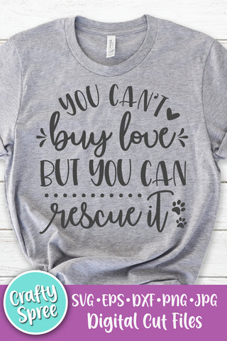 You Can't Buy Love But You Can Rescue It SVG DXF PNG Sublimation Digital File