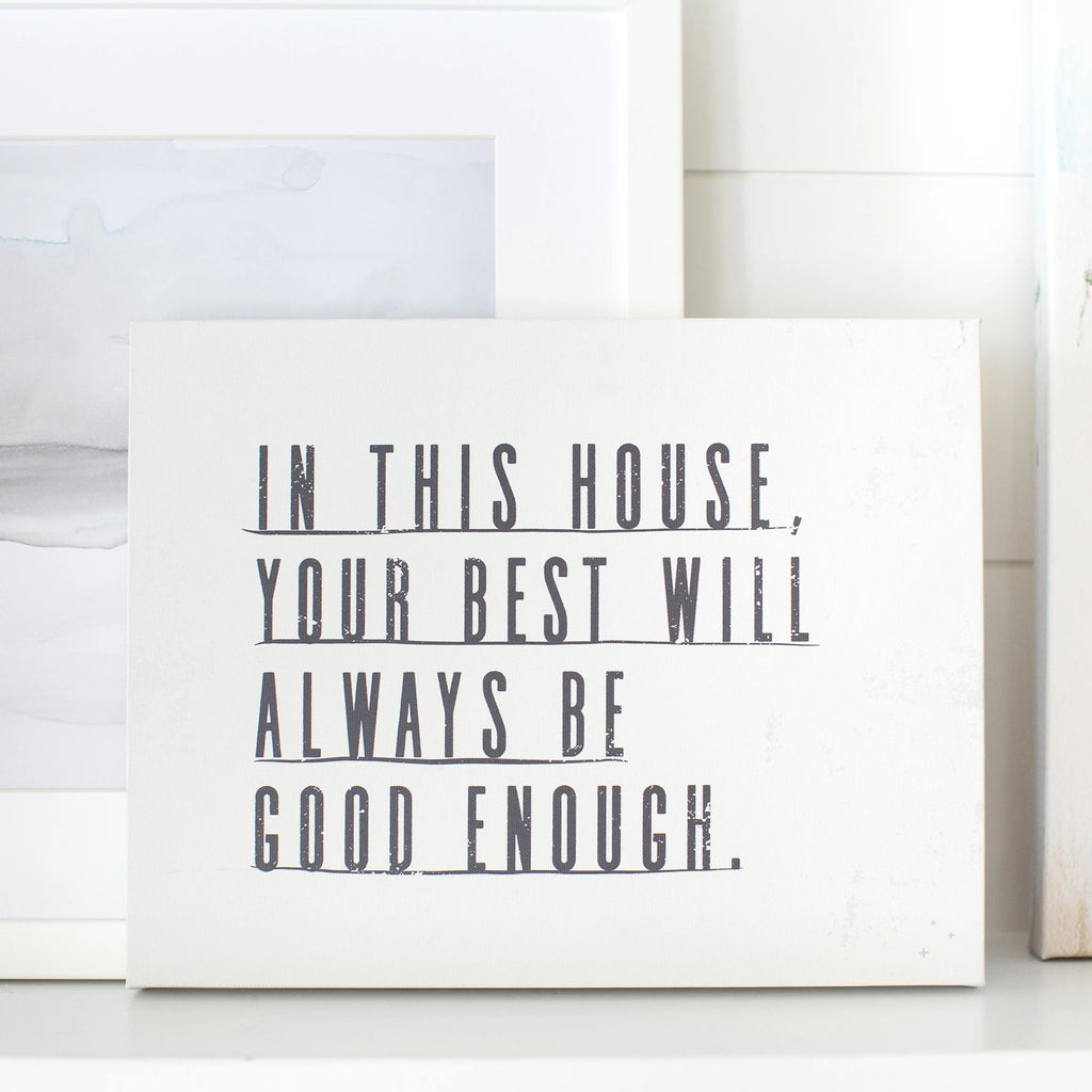 In This House, Your Best is Good Enough