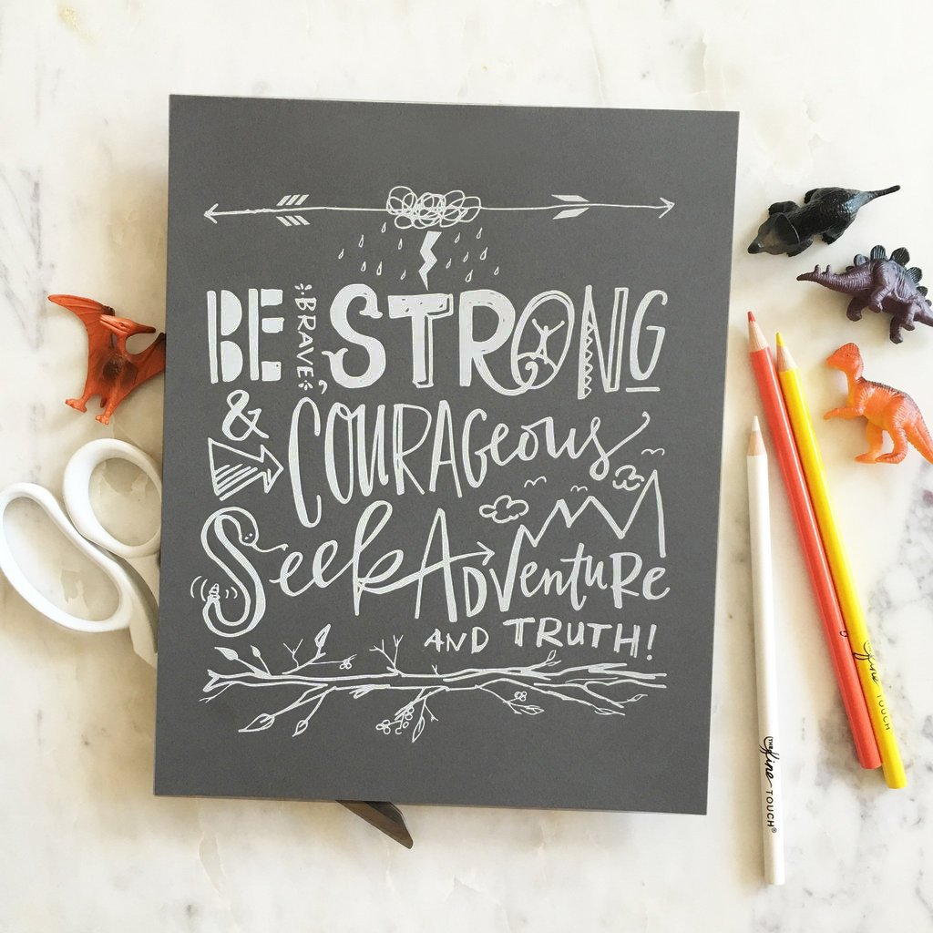 Brave, Strong & Courageous Art Print