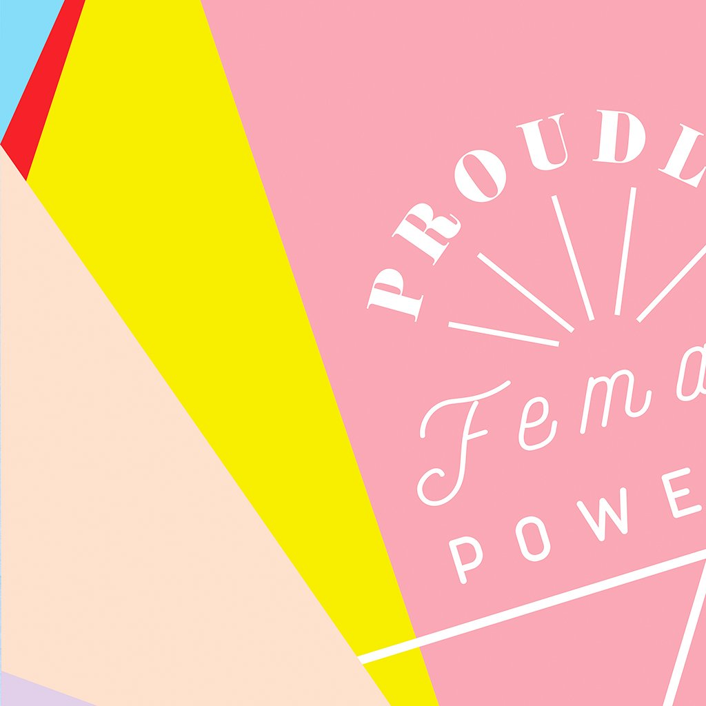 Proudly Female Powered