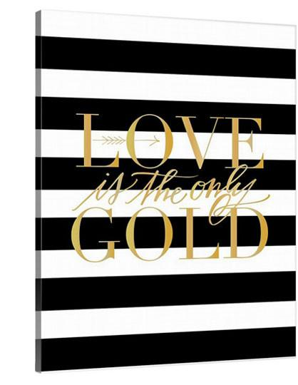 Love is the Only Gold Canvas