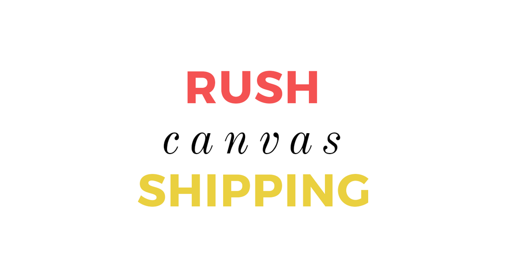 Pre-Approved Rush Canvas Shipping