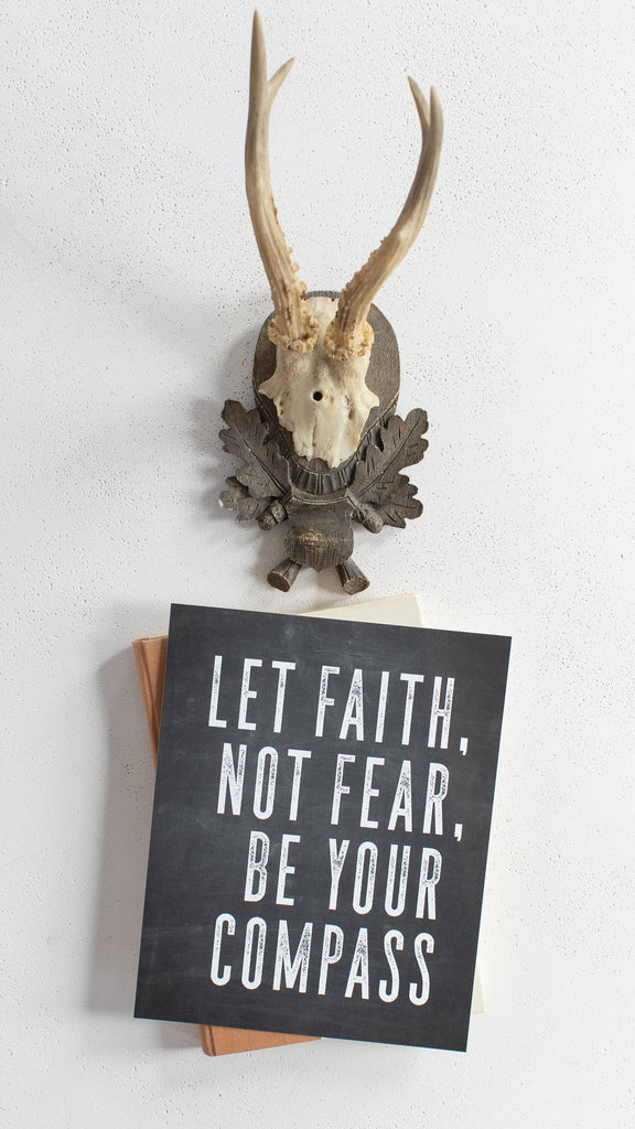 Let Faith Not Fear Be Your Compass