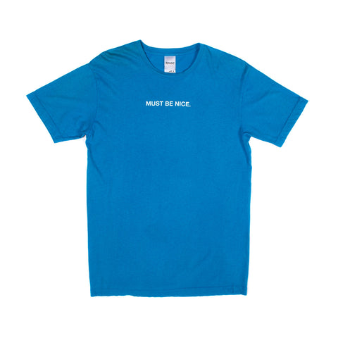 Must Be Nice Tee (Blue)