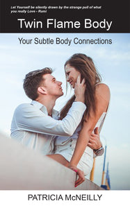 Twin Flame Body eBook 1 Subtle Body Connections©