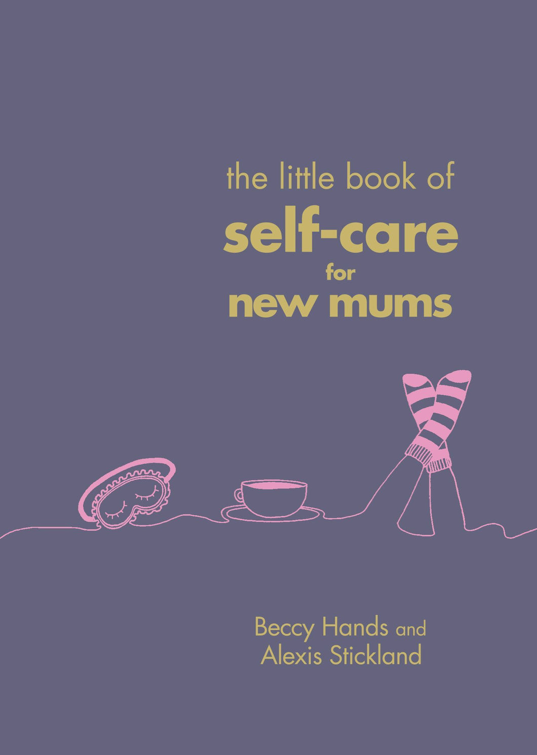 The little book of self-care for new mums Books GrumpyKid