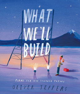 What We'll Build, Oliver Jeffers Books Harper Collins Publishing
