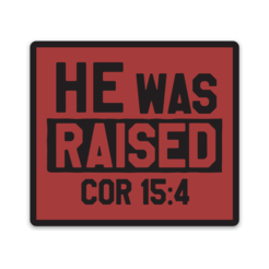 He Was Raised - Decal