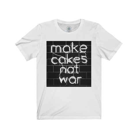 Make Cakes not War  Short Sleeve Tee