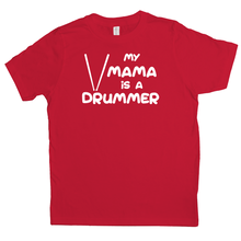 Load image into Gallery viewer, My Mama is a Drummer Youth-T-shirt - Mountain Thyme