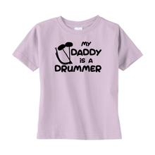 Load image into Gallery viewer, My Daddy is a Drummer (Tenor) Toddler T-Shirt - Mountain Thyme