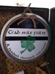 Cead Mile Failte--A Hundred Thousand Welcomes Round Metal Sign