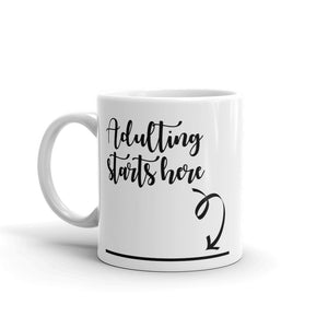 Adulting Starts Here mug