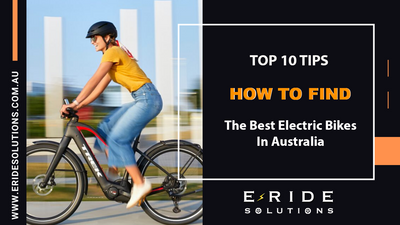 Top Ten Tips On How To Find The Best Electric Bikes in Australia