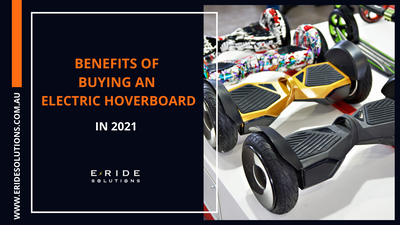 Benefits of Buying an Electric Hoverboard in 2021